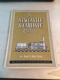 image of The Newcastle & Carlisle Railway, 1825-1862: The First Railway Across Britain