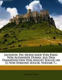image of Salvator: Die Mohicaner Von Paris. Von Alexander Dumas. Aus Dem Franz Sischen Von August Zoller [Ab 5: ] Von Edmund Zoller, Volu