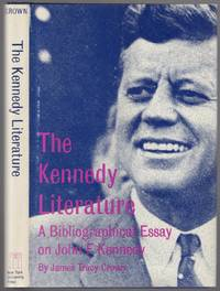 The Kennedy Literature: A Bibliographical Essay on John F. Kennedy