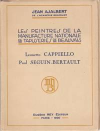 Les Peintres de la Manufacture Nationale de Tapisseries de Beauvais: Leonetto Cappiello, Paul Seguin-Bertault