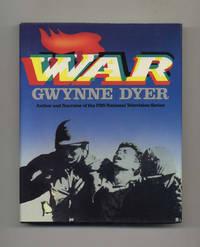 War  -1st Edition/1st Printing by  Gwynne Dyer - First Edition; First Printing - 1985 - from Books Tell You Why, Inc. (SKU: 70169)