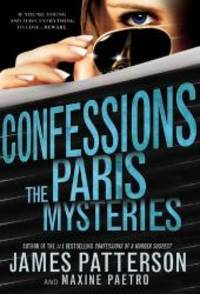 Confessions: The Paris Mysteries by James Patterson - 2014-07-07