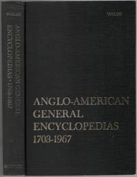 image of Anglo-American General Encyclopedias. A Historical Bibliography 1703-1967