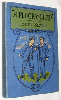 'A Plucky Chap' by Louie Slade - Hardcover - 1908 - from Nigel Smith Books (SKU: 14012801(15066)-85)