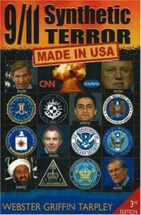 9/11 Synthetic Terror : Made in USA by Webster Griffin Tarpley - 2006
