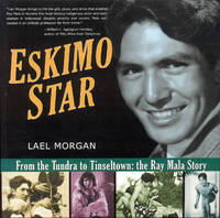 image of Eskimo Star (From the Tundra to Tinseltown the Ray Mala Story)