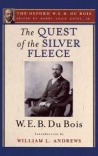 The Quest of the Silver Fleece The Oxford W. E. B. Du Bois