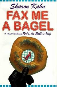 Fax Me a Bagel : A Novel Introducing Ruby, the Rabbi's Wife