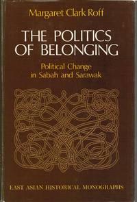 The Politics of Belonging: Political Change in Sabah and Sarawak