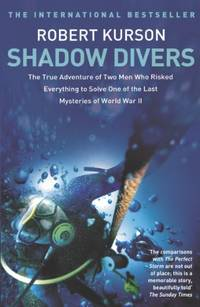 Shadow Divers: How Two Men Discovered Hitler's Lost Sub and Solved One of the Last Mysteries...