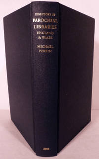 A Directory Of The Parochial Libraries Of The Church Of England And The Church In Wales; First Edited By Neil Ker
