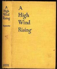 A HIGH WIND RISING, A NOVEL.