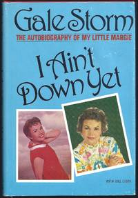 I Ain't Down Yet: The Autobiography of My Little Margie
