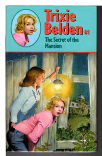 image of TRIXIE BELDEN: THE SECRET OF THE MANSION #1.