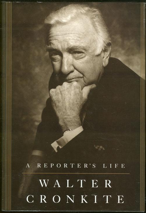 REPORTER'S LIFE, Cronkite, Walter