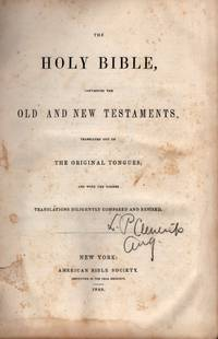 The Holy Bible, Containing the Old and New Testaments: Translated out of The Original Tongues; and with the Former Translations Diligently Compared and Revised