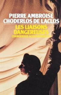 Les Liaisons Dangereuses: Dangerous Acquaintances (Ark Paperbacks)