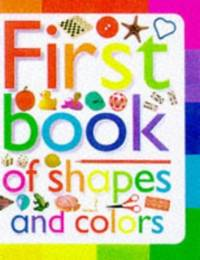 First Book of Shapes and Colours (Toddler Books)