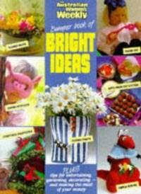 Bumper Book of Bright Ideas (Australian Women's Weekly Home Library) by  Australian Womaens W - Paperback - 1989 - from ThriftBooks (SKU: G0949128112I3N00)