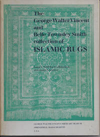 THE GEORGE WALTER VINCENT AND BELLE TOWNSLEY SMITH COLLECTION OF ISLAMIC RUGS