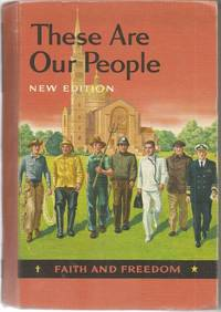 These Are Our People Faith and Freedom Reader 1956 (New Edition, V)