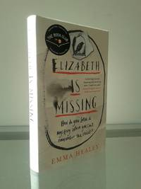 Elizabeth is Missing by Emma Healey - Signed First Edition - 2014 - from MDS Books and Biblio.com
