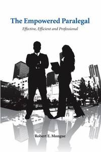 The Empowered Paralegal : Effective, Efficient and Professional