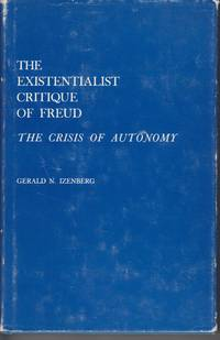 The Existentialist Critique of Freud. the Crisis of Autonomy