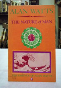 The Nature of Man (The Essence of Alan Watts; Book 5)