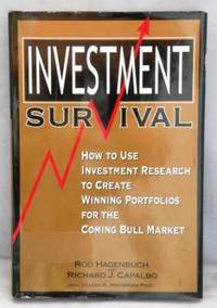 Investment Survivial: How to Use Investment Research to Create Winning  Portfolios for the Coming Bull Market