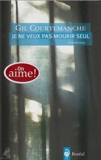 Je ne veux pas mourir seul (French Edition)