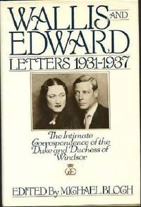 image of Wallis and Edward: Letters 1931-1937 : The Intimate Correspondence of the Duke and Duchess of Windsor