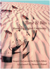Time and Bits Managing Digital Continuity