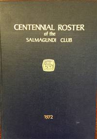 Centennial roster of the Salmagundi Club : since its inception in 1871 to 1972