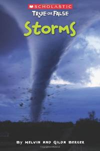 Scholastic True or False: Storms by  Melvin Berger - Paperback - from World of Books Ltd and Biblio.com