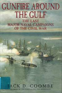 Gunfire Around the Gulf the Last Major Naval Campaigns of the Civil War