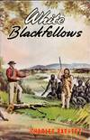White Blackfellows. The Strange Adventures of Europeans Who Lived Among Savages