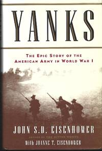 Yanks : The Epic Story of the American Army in World War 1