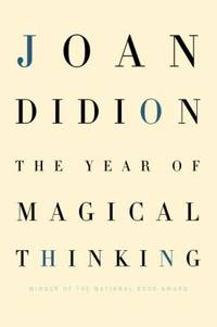 The Year of Magical Thinking by Joan Didion - Hardcover - 2005 - from ThriftBooks and Biblio.com
