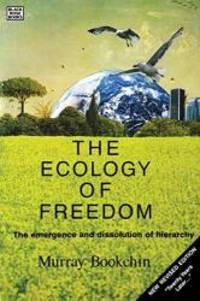 image of The Ecology of Freedom: The Emergence and Dissolution of Hierarchy, Revised Edition