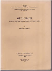 Old Oraibi: A Study of the Hopi Indians of the Third Mesa: Papers of the Peabody Museum of American Archaeology and Ethnology, Volume XXII, Number 1.