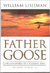 Father Goose.  The Adventures Of A Wildlife Hero