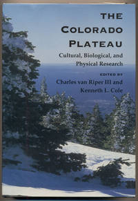 The Colorado Plateau: Cultural, Biological, and Physical Research / The Colorado Plateau II: Biophysical, Socioeconomic, and Cultural Research (2 volumes)