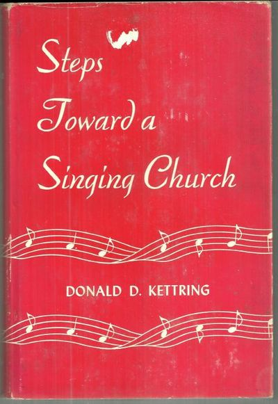 STEPS TOWARD A SINGING CHURCH, Kettring, Donald
