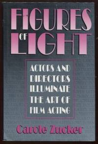 Figures of Light  Actors and Directors Illuminate the Art of Film Acting