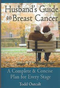 image of Husband's Guide to Breast Cancer  A Complete & Concise Plan for Every Stage
