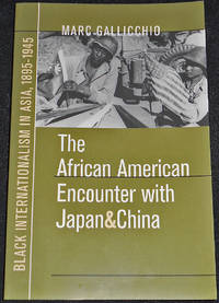 image of The African American Encounter with Japan and China: Black Internationalism in Asia, 1895-1945