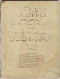 [B. 346-351]. Six Quatuors Concertans pour deux Violons Alto et Basse dédiés à S.A.R. Monseigeur Le Prince de Galles... 7e Liv. de Quatuors. Prix 9 livres. [Parts]