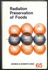 Radiation Preservation of Foods.  Advances in Chemistry Series 65
