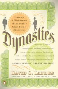 Dynasties : Fortunes and Misfortunes of the World's Great Family Businesses